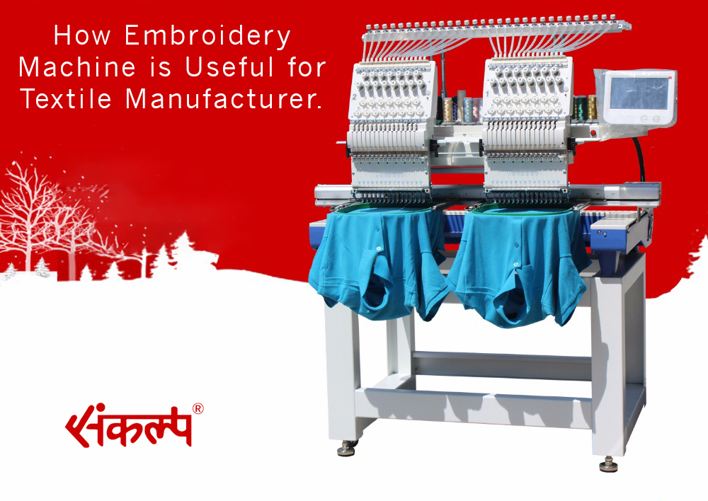 How Embroidery Machine is Useful for Textile Manufacturer
